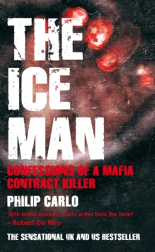 The Ice Man : Confessions of a Mafia Contract Killer, Paperback Book