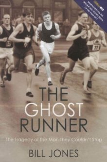 The Ghost Runner : The Tragedy of the Man They Couldn't Stop, Paperback Book