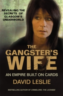 The Gangster's Wife : Life with a Notorious Crime Boss, Paperback Book