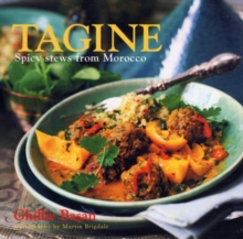 Tagine : Spicy Stews from Morocco, Hardback Book