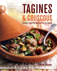 Tagines and Couscous : Delicious Recipes for Moroccan One-Pot Cooking, Hardback Book