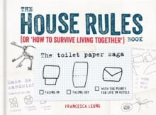 The House Rules Book : Or How to Survive Living Together, Hardback Book