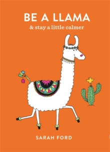 Be a Llama : & stay a little calmer, Paperback Book