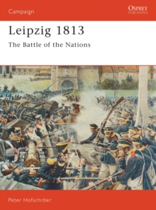 Leipzig 1813 : The Battle of the Nations, PDF eBook