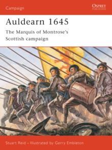 Auldearn 1645 : The Marquis of Montrose s Scottish campaign, PDF eBook