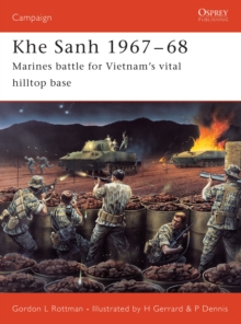 Khe Sanh 1967 68 : Marines battle for Vietnam s vital hilltop base, PDF eBook