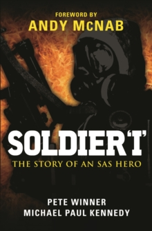 Soldier 'I': the Story of an SAS Hero : From Mirbat to the Iranian Embassy Siege and Beyond, Paperback / softback Book