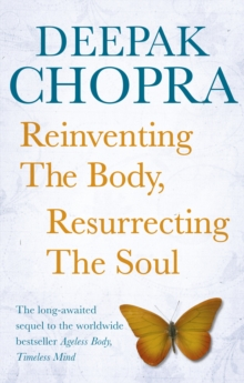 Reinventing the Body, Resurrecting the Soul : How to Create a New Self, Paperback / softback Book