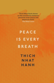 Peace Is Every Breath : A Practice For Our Busy Lives, Paperback / softback Book