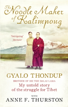 The Noodle Maker of Kalimpong : My Untold Story of the Struggle for Tibet, Paperback Book