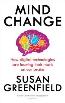 Mind Change : How digital technologies are leaving their mark on our brains, Paperback / softback Book
