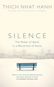 Silence : The Power of Quiet in a World Full of Noise, Paperback / softback Book