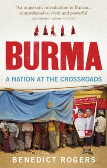 Burma : A Nation At The Crossroads - Revised Edition, Paperback / softback Book