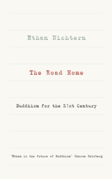 The Road Home : Buddhism for the 21st Century, Paperback Book