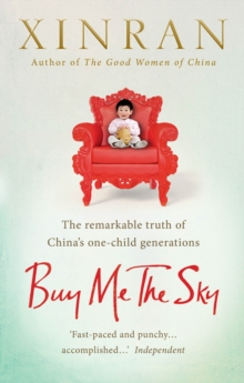 Buy Me the Sky : The Remarkable Truth of China's One-Child Generations, Paperback Book