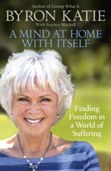 A Mind at Home with Itself : Finding Freedom in a World of Suffering, Paperback / softback Book