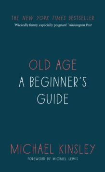 Old Age : A beginner's guide, Hardback Book