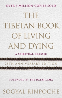 The Tibetan Book Of Living And Dying : 25th Anniversary Edition, Paperback / softback Book