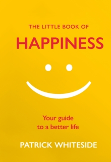 The Little Book of Happiness : Your Guide to a Better Life, Hardback Book