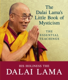 The Dalai Lama's Little Book of Mysticism : The Essential Teachings, Paperback Book