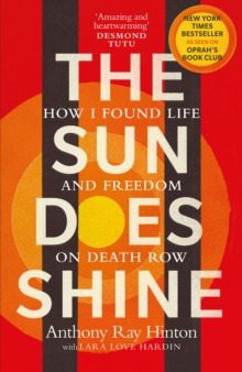 The Sun Does Shine : How I Found Life and Freedom on Death Row (Oprah's Book Club Summer 2018 Selection), Hardback Book