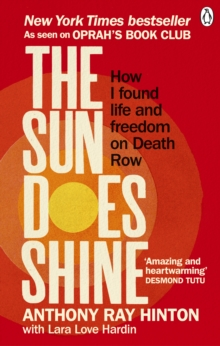 The Sun Does Shine : How I Found Life and Freedom on Death Row (Oprah's Book Club Summer 2018 Selection), Paperback / softback Book