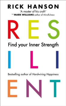 Resilient : 12 Tools for transforming everyday experiences into lasting happiness, Paperback / softback Book