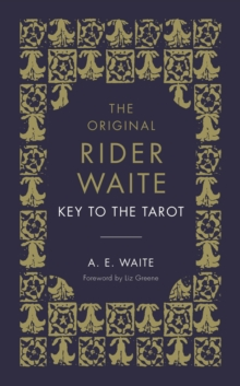 The Key To The Tarot : The Official Companion to the World Famous Original Rider Waite Tarot Deck, Hardback Book