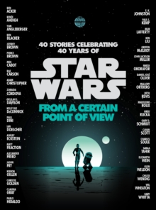 Star Wars: From a Certain Point of View, Hardback Book