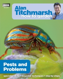 Alan Titchmarsh How to Garden: Pests and Problems, Paperback Book