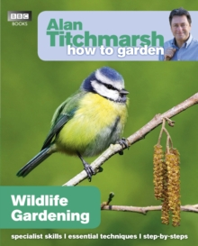 Alan Titchmarsh How to Garden: Wildlife Gardening, Paperback Book