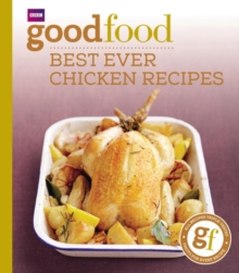 Good Food: Best Ever Chicken Recipes : Triple-tested Recipes, Paperback / softback Book