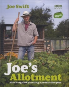 Joe's Allotment : Planning and planting a productive plot, Hardback Book