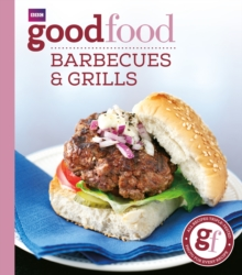 Good Food: Barbecues and Grills : Triple-tested Recipes, Paperback / softback Book