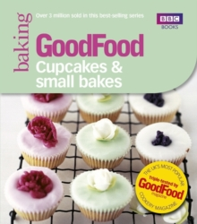 Good Food: Cupcakes & Small Bakes : Triple-tested recipes, Paperback Book