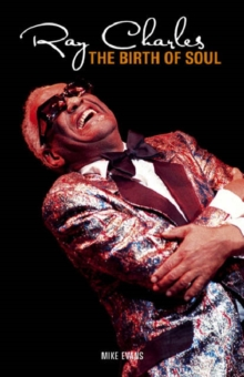 Ray Charles: The Birth of Soul, Paperback / softback Book