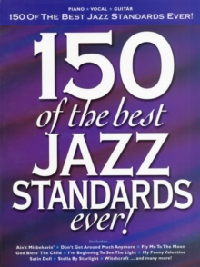 150 Of The Best Jazz Standards Ever, Paperback Book
