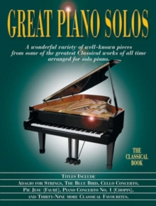 Great Piano Solos - The Classical Book, Paperback / softback Book