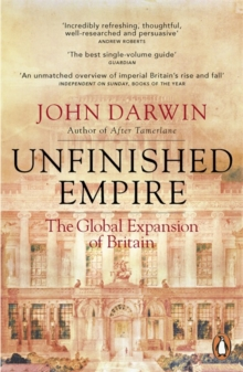 Unfinished Empire : The Global Expansion of Britain, Paperback / softback Book