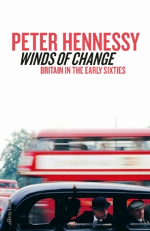 Winds of Change : Britain in the Early Sixties, Hardback Book