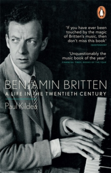 Benjamin Britten : A Life in the Twentieth Century, Paperback / softback Book
