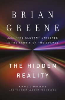 The Hidden Reality : Parallel Universes and the Deep Laws of the Cosmos, EPUB eBook