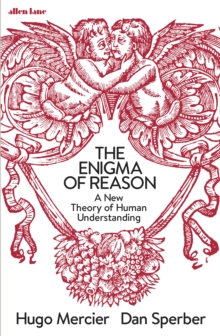 The Enigma of Reason : A New Theory of Human Understanding, Hardback Book