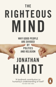 The Righteous Mind : Why Good People are Divided by Politics and Religion, EPUB eBook