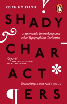Shady Characters : Ampersands, Interrobangs and other Typographical Curiosities, EPUB eBook