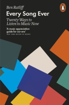 Every Song Ever : Twenty Ways to Listen to Music Now, Paperback / softback Book