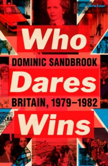 Who Dares Wins : Britain, 1979-1982, Hardback Book