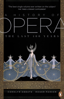 A History of Opera : The Last Four Hundred Years, EPUB eBook