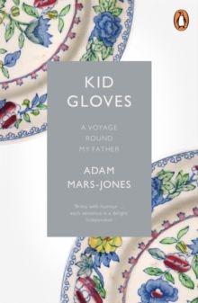 Kid Gloves : A Voyage Round My Father, Paperback Book
