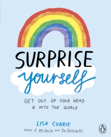Surprise Yourself : Get Out of Your Head and Into the World, Paperback / softback Book